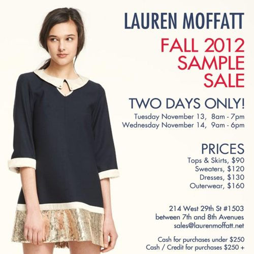 Live in NYC? If so, don't miss out on Lauren Moffat's Fall 2012 sample sale!