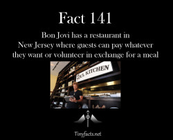 "tinyfacts:  Bon Jovi has a restaurant in New Jersey where guests can pay whatever they want or volunteer in exchange for a meal For more information, check out this Also, please ""like"" us on facebook"