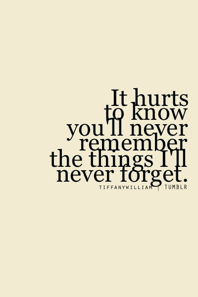 ... remember the things I'll never forget | Best Tumblr Love Quotes