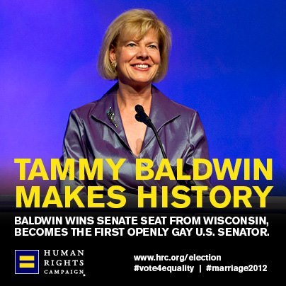 Congrats, Tammy Baldwin!! A history maker as the first openly gay U.S. Senator! (via Human Rights Campaign)