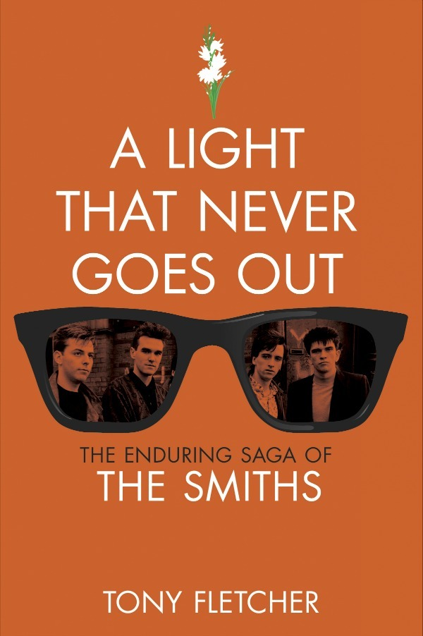 Contest: Win a copy of 'A Light That Never Goes Out: The Enduring Saga of The Smiths' | ENTER HERE (U.S.-only)