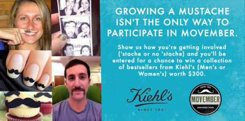 Enter to win a $300 prize from Kiehl's be showing us how you're supporting Movember: http://birch.ly/LJvNA7