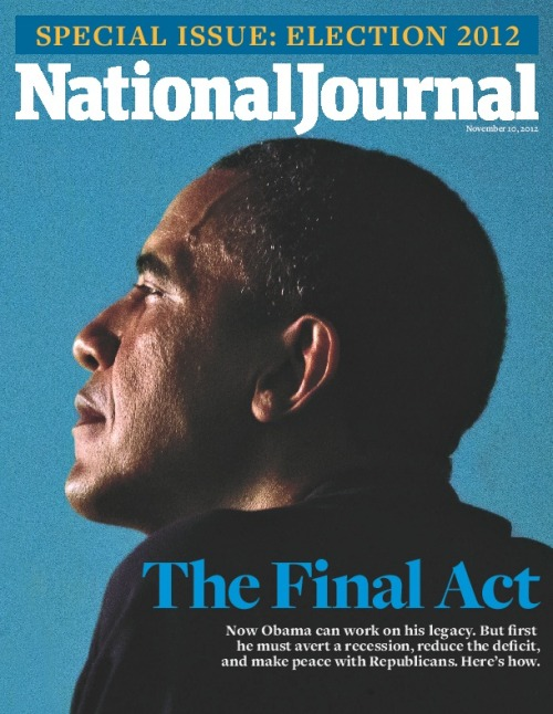 The cover of the November 10 issue of National Journal. The Final Act: Now Obama can work on his legacy. But first he must avert a recession, reduce the deficit, and make peace with Republicans. Here's how.