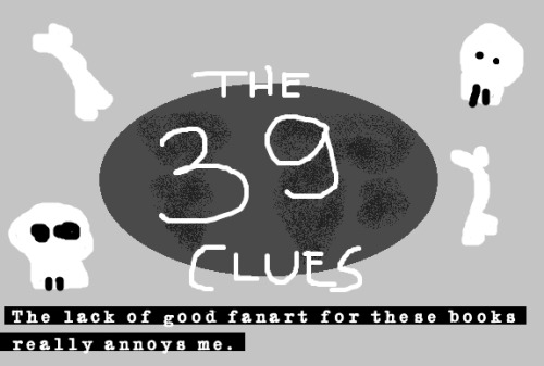 thats acctually my drawing the39cluesconfessions