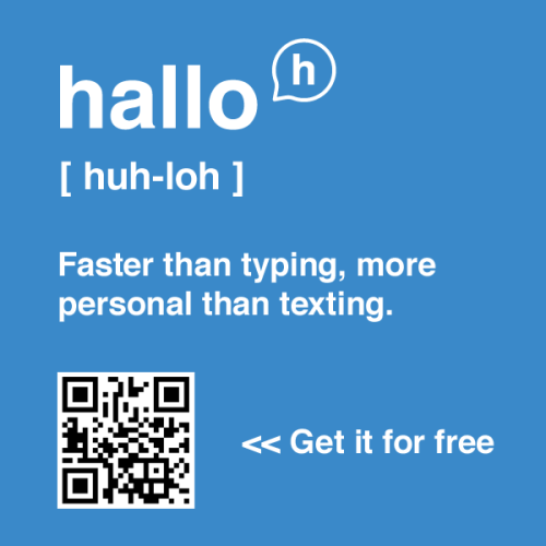Texting is so yesterday - get hallo now!
