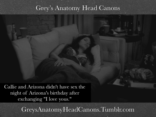 "#381 Callie and Arizona didn't have sex the night of Arizona's birthday after exchanging ""I love yous."""
