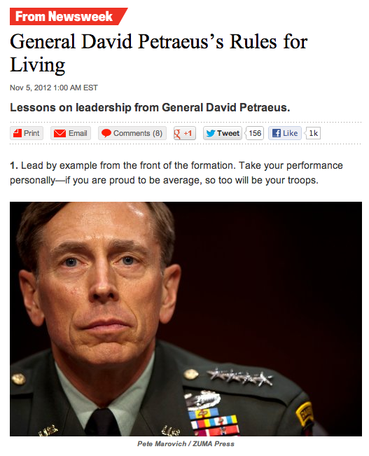 shortformblog:  #6: Submit your letter of resignationdue to an extramarital affairthe same week that Newsweek runs a profile on you. (WAIT WHAT??!) UPDATE: More details from USA Today.  According to Slate, the author of this article I screenshotted above,Paula Broadwell, was the person Petraeus had an affair with. She was also the author of a recent book about him. Wow.