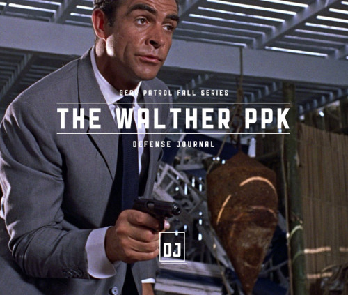 Defense Journal: Bond's Gun, the Walther PPK. We examine the real-life history of Bond's beloved sidearm.