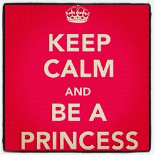Keep Calm And Be A Princess #typography #inspiration
