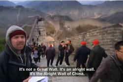 fuck-you-i-m-spiderman:  The alright wall of China.