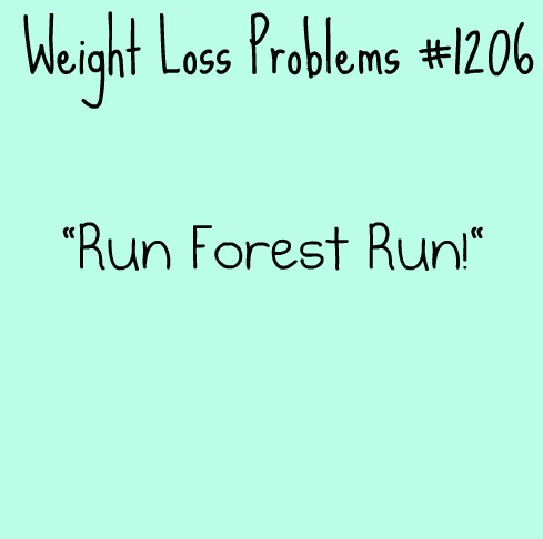 weightlossproblems:  Submitted by: evafernanda  Haha, this has never happened to me, but I can only imagine that I'd just laugh on the inside, smile and wave.