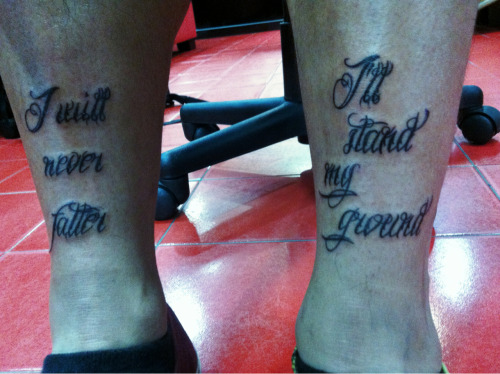 "Done at EZ Tattoos by Shah. It reads ""I will never falter. I'll stand my ground."" Well, it speaks for itself."