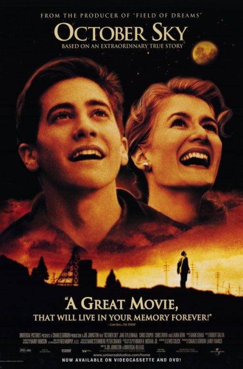 October Sky (1999)  In 1950's mining town called Coalwood, Homer Hickam is a kid with only one future in sight, to work in the local coalmine like his father. However in October 1957, everything changes when the first artificial satellite, Sputnik goes into orbit. With that event, Homer becomes inspired to learn how to build rockets. With his friends and the local nerd, Homer sets to do just that by trial and a lot of error. Unfortunately, most of the town and especially Homer's father thinks that they are wasting their time. Only one teacher in the high school understands their efforts and lets them know that they could become contenders in the national science fair with college scholarships being the prize. Now the gang must learn to perfect their craft and overcome the many problems facing them as they shoot for the stars.  Cast: Jake Gyllenhaal, Chris Cooper, Laura Dern, Chris Owen, Scott Miles, Natalie Canerday Follow this blog for the neverending list of all the teen movies ever made!