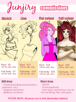 askdamara:  junjiry:  Hey guys! I'm taking commissions! PLEASE CHECK THIS PAGE TO SEE MY AVAILABLE COMMISSION SLOTS, I've started putting money towards moving out, so if you could help me out by commissioning me or signal boosting that would be fantastic :D Full examples: [x] [x] [x] [x] Contact: Email (much preferred) - reverse.dessert@gmail.com Tumblr, though it can be unreliable - if I haven't responded in three days, assume I never received your message. DO NOT SEND IT ON ANON - I will not answer. Payment: Paypal: reverse.dessert@gmail.com. Send payment as a 'gift' to avoid paypal fees! Prices are in AUD! (australian dollars). HERE's a currency converter! Please pay upfront unless negotiated otherwise.  Please note: Costs may vary depending on complexity or lack of visual references. (please, if you can, provide at least one visual reference of characters you want me to draw) Please specify if you want a white, flat colour or transparent background. I may do simple backgrounds (costing extra) if you'd like to negotiate, however please note that backgrounds aren't my strength. Unless you tell me otherwise, commissions I draw for you may be posted to my blog. I have the right to refuse your commission and refund you.   hi guys! sorry i haven't updated in a few days, i've been out of the house, and even now i'm using a friend's wifi to post this :'D i'll try updating when i can, but yup! the point is that i've opened my commissions!