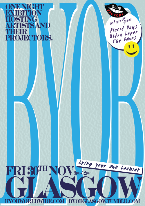 BYOB (Bring Your Own Beamer) Glasgow (2012) http://www.byobworldwide.com/