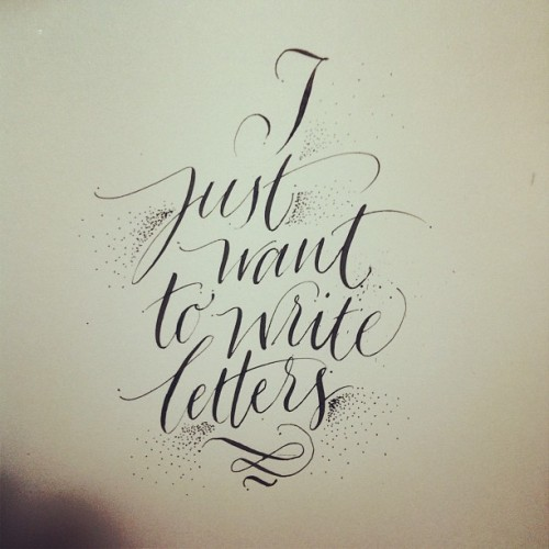 I just want to write letters #calligraphy #lettering