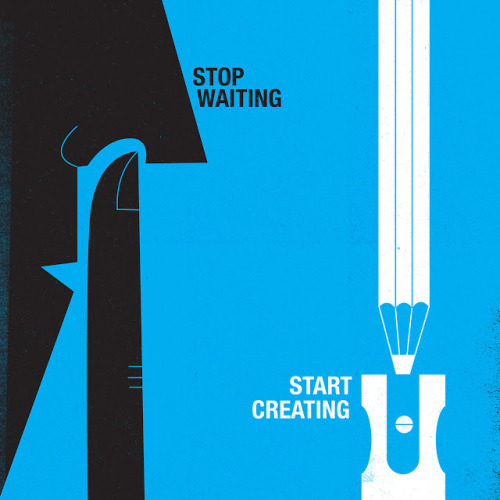nevver:  Stop waiting  So true. I wait far to much #procrastination is my weakness