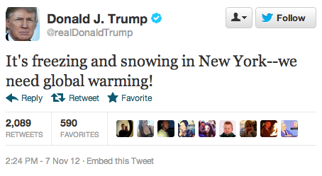 Donald Trump showing his complete lack of knowledge of global warming…