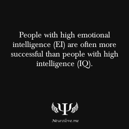 psych-facts:  People with high emotional intelligence (EI) are often more successful than people with high intelligence (IQ).  Source Tips For Boosting Your Self-Esteem Are You Socially Awkward?