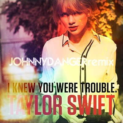 TRACK OF THE DAY: TAYLOR SWIFT – 'I KNEW YOU WERE TROUBLE' (JOHNNY DANGER BOOTLEG)by Courtney Batzofin http://bit.ly/PNzo2o
