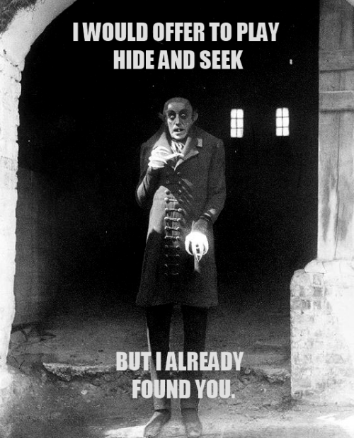nosferatuplz:  Hide and Seek | Nosferatu + Shadowlurker meme.
