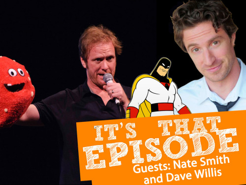 "New ""It's That Episode"" podcast with Nate Smith and Dave Willis A very special ""Space Ghost Coast To Coast"" episode. Dave Willis (Space Ghost, Aqua Teen Hunger Force) chooses some Space Ghost episodes for superfan Nate Smith (UCB Theatre) to watch. Nate talks about how he tailored his prom clothes to accommodate his Space Ghost fandom, and discusses his out of control TV addiction. Then Craig skypes with Dave Willis to talk about working on Space Ghost and all things Adult Swim, all while Dave attempts to buy Dwight Yoakam tickets. Here are some quotes from the episode.  ""It wasn't just that it was unusual and funny, which I loved about it, but I felt that knowing about it, I knew about something really special that other people didn't know about, and as a teenager you find your identity by the things that you like."" - Nate Smith ""We would just write a bunch of questions that were insane. That an all powerful outer space entity, who would be both shallow enough to think that he can host a talk show and all powerful and unique enough that he couldn't possibly relate to any human being much less with a celebrity that's out plugging their new project, would ask them."" - Dave Willis    Subscribe here or direct download here."