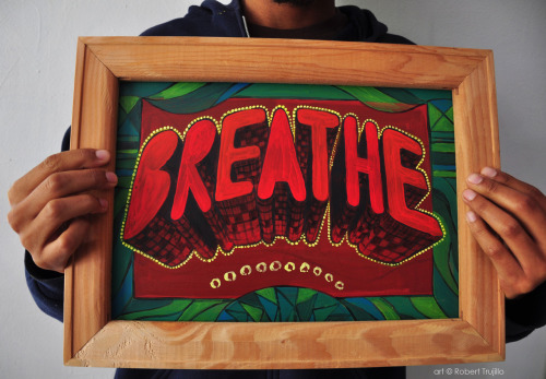 "typejunkie:  ""Breathe"" by Robert Trujillo"