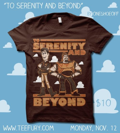 Serenity and Beyond by OneShoeOff - Sold on November 12th at Teefury USD$10 for 24 hours