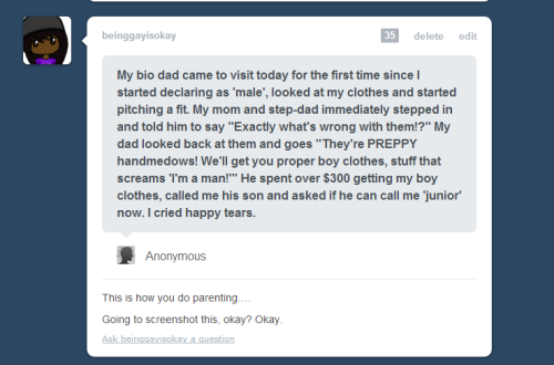 "pantslesswrock:  beinggayisokay:  Perfect dad is perfect.   ""I don't disrespect how you identify, BUT YOUR CLOTHES FUCKING SUCK."""