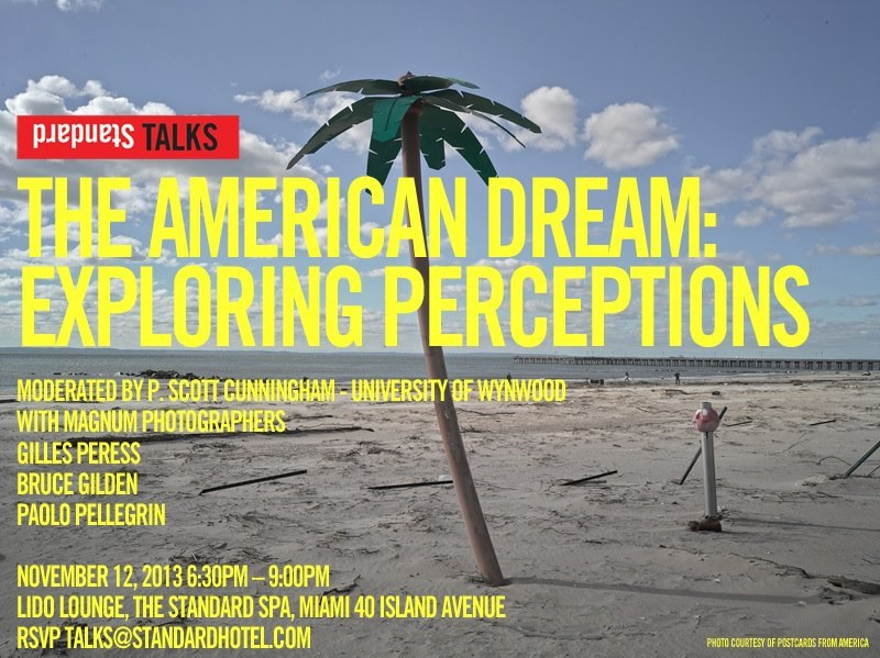 TONIGHT at the Standard, Miami: The American Dream: Exploring Perceptions — with Magnum photographers Gilles Peress, Bruce Gilden and Paolo Pellegrin.