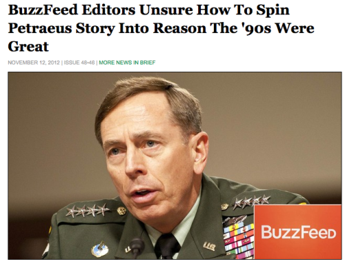 BuzzFeed Editors Unsure How To Spin Petraeus Story Into Reason The '90s Were Great | The Onion