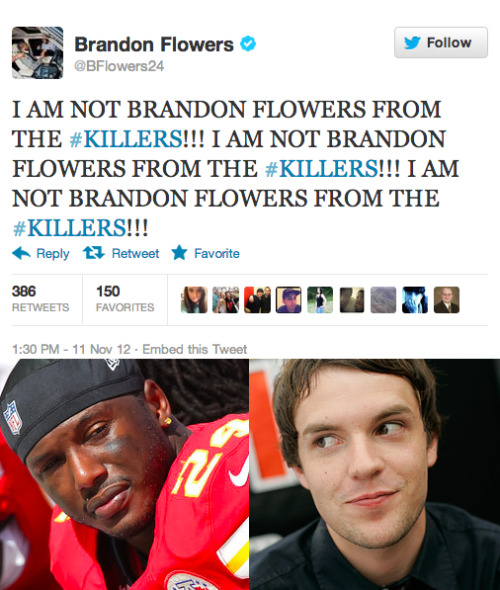 Brandon Flowers (left) is a cornerback for the Kansas City Chiefs, who play the Pittsburgh Steelers tonight at 8:30. Brandon Flowers (right) is the lead singer for the Killers. We're working to verify they're the same person.