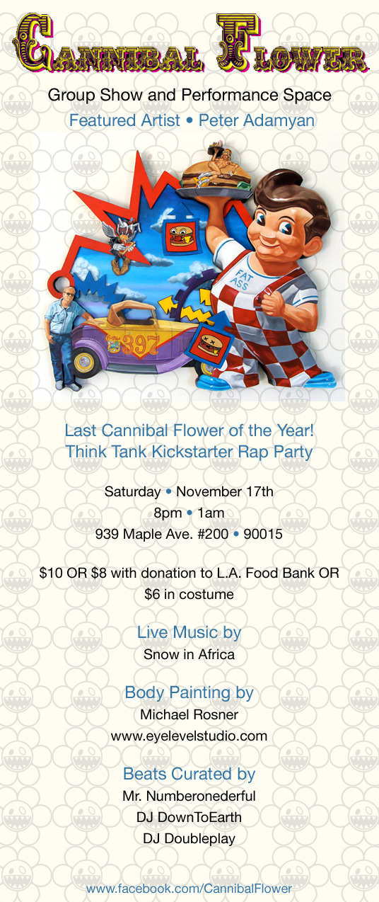 Hey folks!! come this next Saturday, the 17th to Think Tank gallery for the last Cannibal Flower group show of the year. See you there!!