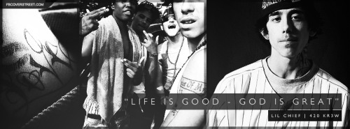 Lil Chief Life Is Good God Is Great Quote Facebook Cover