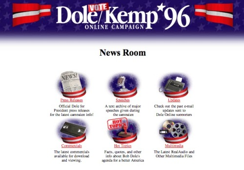 "It looks like Bob Dole never took down the website for his 1996 presidential campaign. Most of the links still work, too, and it's revealing to see the issues with which Dole attempted to rally voters. They include a flag-burning amendment, prayer in schools, a balanced-budget amendment, and…term limits. Sadly, the ""Crossword Puzzle"" link is dead. source EDIT: While the site is apparently a recreation (by these guys), who cares? The time capsule element is the reason why this is appealing."