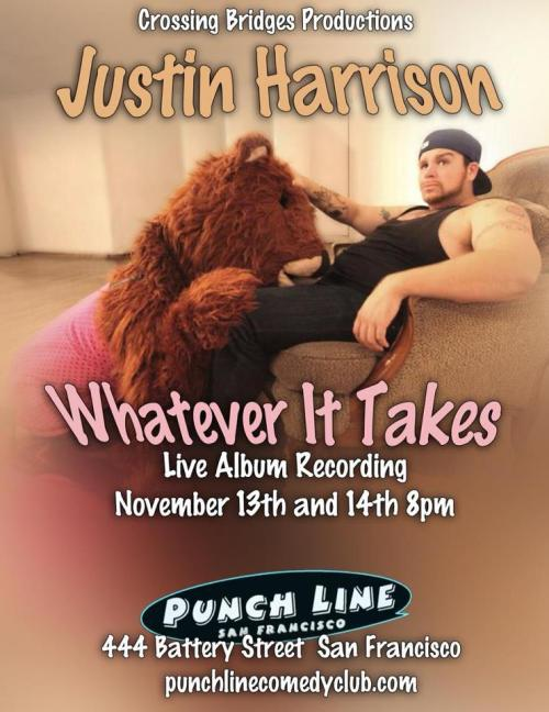 11/13-14. Justin Harrison Live CD Recording @ San Francisco Punch Line. 444 Battery St. SF. 8PM. $15. Ticket Available: Here.