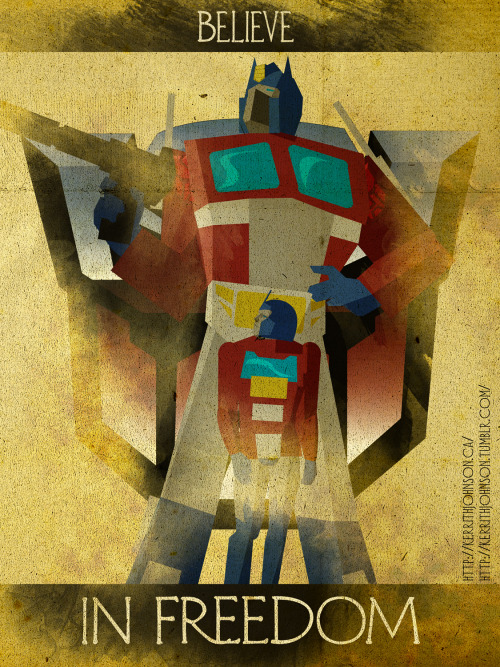 """Believe"" series: Keeping Heroes iconic but positive. Spotlight: Optimus Prime! ""Freedom is the right of all sentient beings."" The big man himself Optimus Prime! His ""Secret Identity"" being Orion Pax who he was before be became Optimus. Optimus is a great example of a noble and positive hero and if you haven't everyone should watch the 1980's Transformers movie. Just Awesome! Kerrith - Honorary Autobot and he's ""Got the Touch""  My Tumblr