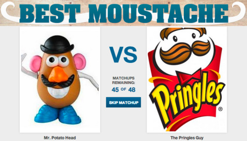 Who has the Best Moustache EVER? [Click to begin voting]  We're very curious who's going to win this battle.  In honor of Movember's campaign to increase awareness of men's health issues, we invite you also to increase your awareness of amazing moustaches from fiction and history. Vote on the best moustaches below and you can go here to donate to the cause.