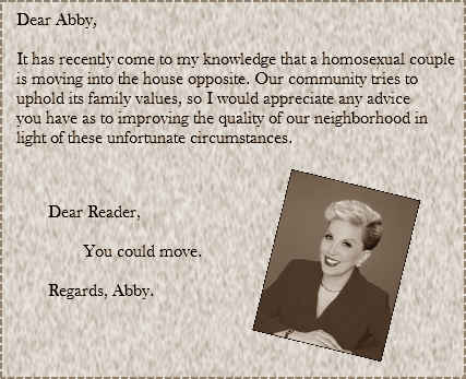 sktagg23:  Dear Abby's advice to a reader nearly 30 years ago when they wrote in concerned that a gay couple had moved into their neighborhood.