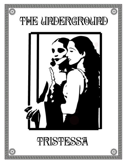 The Underground Tristessa