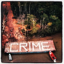 Crime by Daniel Beltra (Greenpeace demonstration at the amazonas)