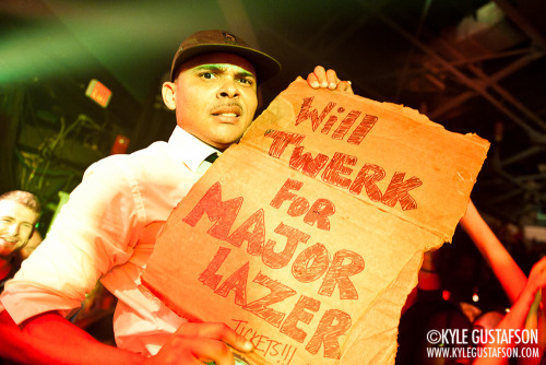 Will twerk for Major Lazer.
