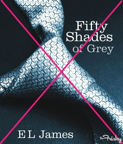 "10 Ways ""Fifty Shades Of Grey"" Is Ruining The World"