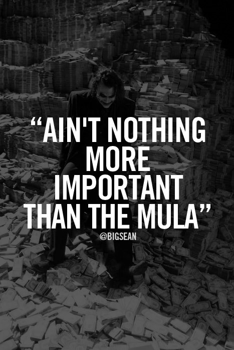"""Ain't Nothing More Important Than The Mula"" - Big Sean"