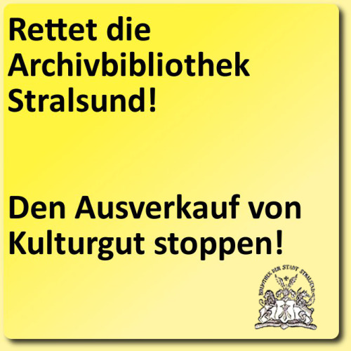 Save the Stralsund Archive's Library! http://archivalia.tumblr.com/post/35275450002/petition-save-the-stralsund-archives-library