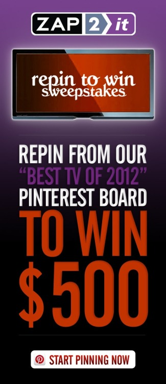 zap2it:  ZAP2IT'S REPIN TO WIN — BEST TV OF 2012 SWEEPSTAKES Repin 3 of our favorite TV moments from this year for your chance to win $500 or $100 cash!