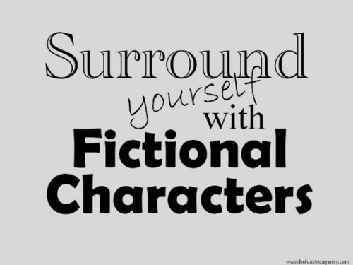 surround yourself with fictional characters (via Books, books, books)