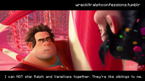 "wreckitralphconfessions:  ""I can NOT ship Ralph and Vanellope together. They're like siblings to me."""