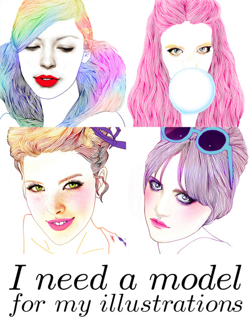 soulist-aurora:  This is an event! I need a model for my illustrations. If you want to be a model in my illustrations of my 'fan mail' to your name & photos or Please attach a link that your face. And one thing, I am not a portrait that draws people. However, to my standards, so not unless you are an inspiration to me, I will not draw. Right to me for all the illustrations.