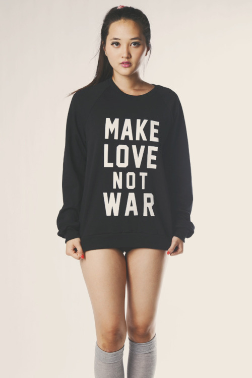 "fashionpassionates:  Get this look - Sweater: LOVE NOT WAR SWEATER Shop FP | Fashion Passionates ""get your fashion fix with fashion passionates!"""